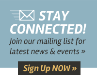 STAY CONNECTED! Join our mailing list for latest news & events